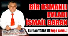 Bir Osmanlı evladı İsmail Baran…