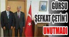 GÜRSU, ŞEFKAT ÇETİN'İ UNUTMADI