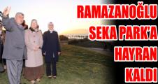 Ramazanoğlu, SEKA Park'a hayran kaldı