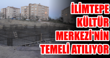İlimtepe Kültür Merkezi'nin temeli atılıyor...