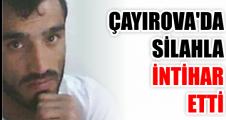 Çayırova'da silahla intihar