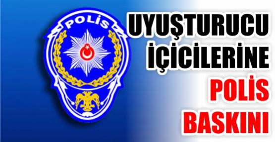 Uyuşturucu içicilerine polis baskını