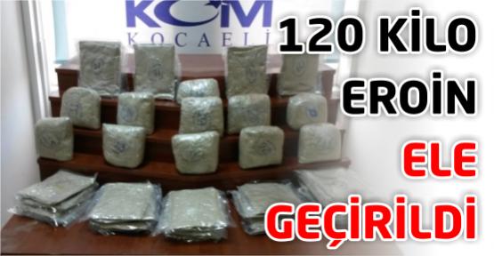 Uyuşturucu operasyonunda 120 kilo eroin ele geçirildi