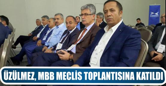ÜZÜLMEZ, MBB MECLİS TOPLANTISINA KATILDI