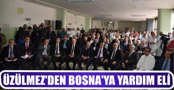 ÜZÜLMEZ'DEN BOSNA'YA YARDIM ELİ