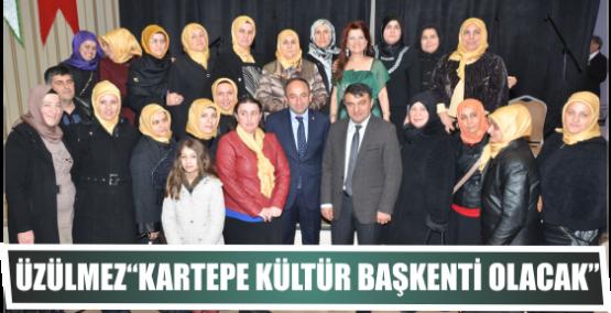 """Üzülmez""""Kartepe Kültür Başkenti Olacak"""""""
