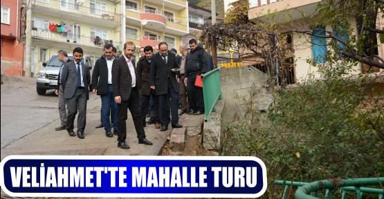 VELİAHMET'TE MAHALLE TURU