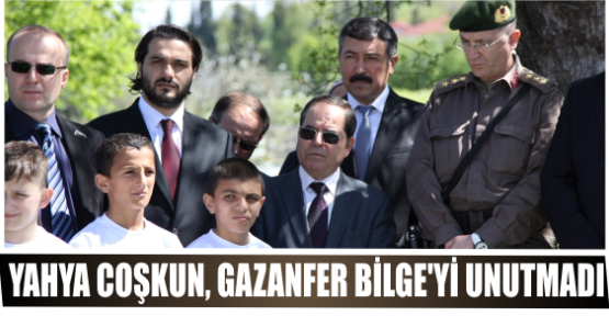 YAHYA COŞKUN, GAZANFER BİLGE'Yİ UNUTMADI