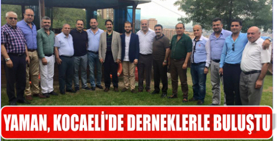 YAMAN, KOCAELİ'DE DERNEKLERLE BULUŞTU