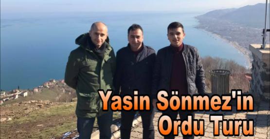 Yasin Sönmez'in  Ordu Turu