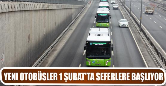 YENI OTOBÜSLER 1 ŞUBAT'TA SEFERLERE BAŞLIYOR