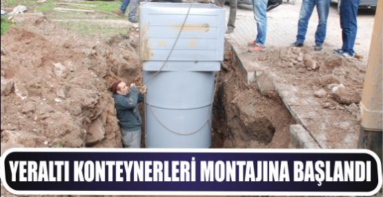 YERALTI KONTEYNERLERİ MONTAJINA BAŞLANDI
