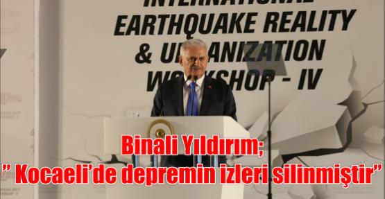 """Yıldırım"""" Kocaeli'de depremin izleri silinmiştir"""""""