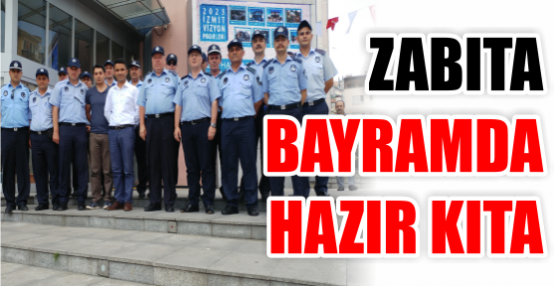 ZABITA BAYRAMDA HAZIR KITA