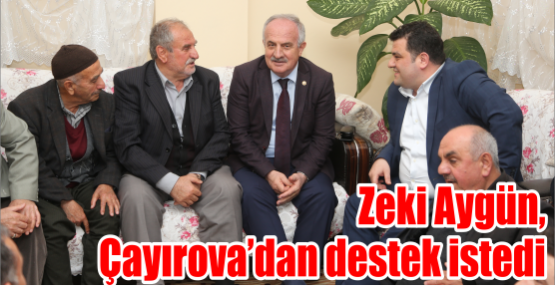 Zeki Aygün, Çayırova'dan destek istedi