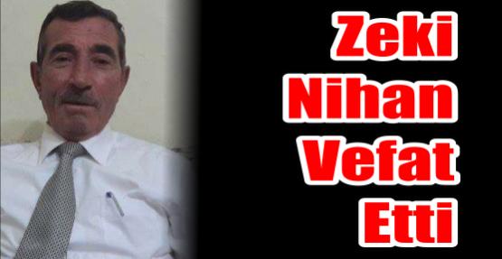 Zeki Nihan Vefat Etti