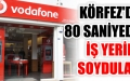 Körfez Vodafone 80 saniyede soyuldu