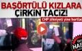 CHP ZİHNİYETİ YİNE HORTLADI, BAŞÖRTÜLÜ KIZA ÇİRKİN SALDIRI..!