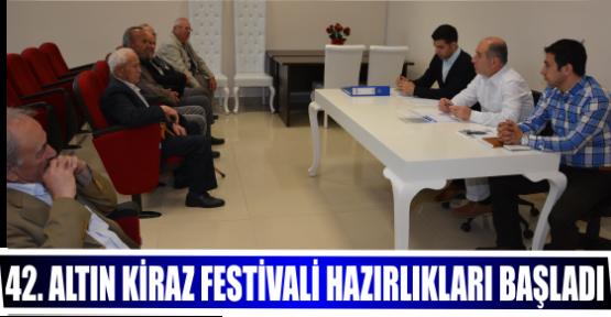 42. ALTIN KİRAZ FESTİVALİ HAZIRLIKLARI BAŞLADI