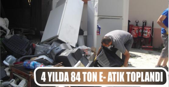 4 YILDA 84 TON E- ATIK TOPLANDI
