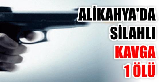 Alikahya'da silahlı kavga: 1 ölü