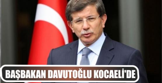 Başbakan Davutoğlu Kocaeli'de!