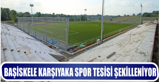 Başiskele Karşıyaka spor tesisi şekilleniyor