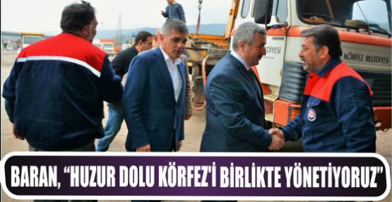 """Başkan Baran, """"Huzur Dolu Körfez'i Birlikte Yönetiyoruz"""""""