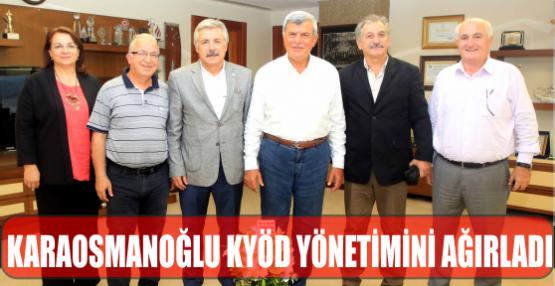 Başkan Karaosmanoğlu, KYÖD yönetimini konuk etti