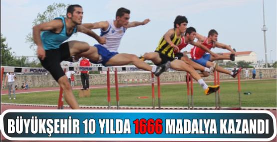 """Büyükşehir 10  yılda """"1666"""" Madalya Kazandı."""