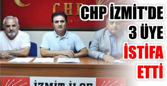 CHP İzmit'de 3 istifa