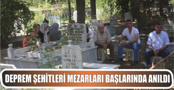 Deprem Şehitleri Mezarları başlarında anıldı