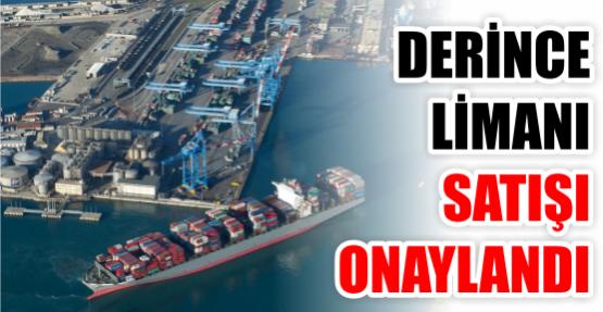 Derince Limanı satışı onaylandı
