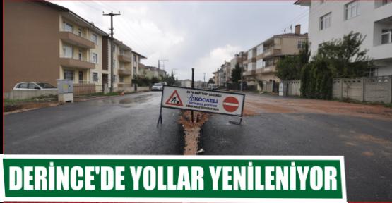 DERİNCE'DE YOLLAR YENİLENİYOR