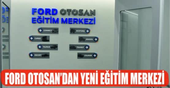FORD OTOSAN'DAN İNOVATİF ÇALIŞMALARI DESTEKLEYEN YENİ EĞİTİM MERKEZİ.