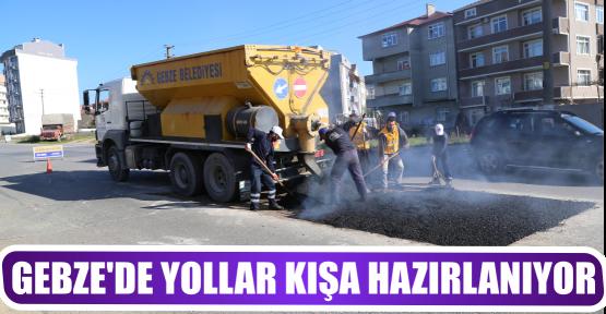 GEBZE'DE YOLLAR KIŞA HAZIRLANIYOR
