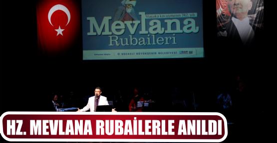 HZ. MEVLANA RUBAİLERLE ANILDI