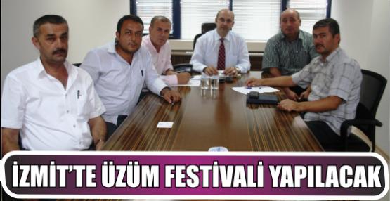 İZMİT'TE ÜZÜM FESTİVALİ YAPILACAK