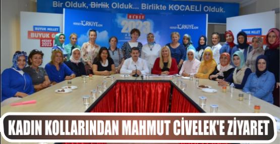 Kadın kollarından Civelek'e ziyaret