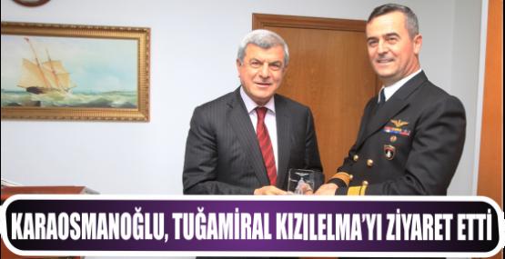 Karaosmanoğlu, Tuğamiral Kızılelma'yı ziyaret etti