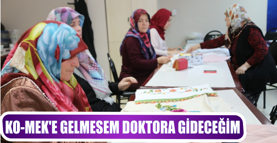 KO-MEK'E GELMESEM DOKTORA GİDECEĞİM