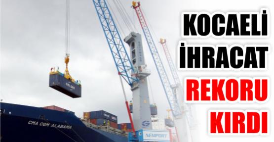Kocaeli ihracat rekoru kırdı