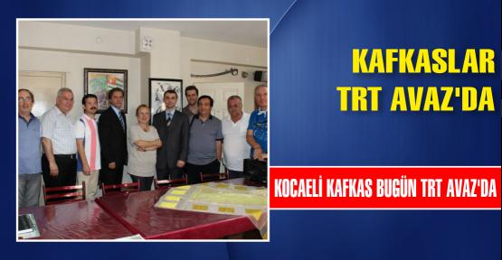 KOCAELİ KAFKAS BUGÜN TRT AVAZ'DA