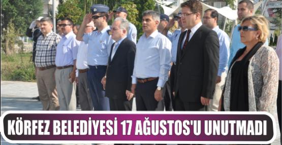 Körfez Belediyesi 17 Ağustos'u Unutmadı