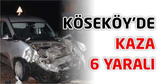 Köseköy'de kaza: 6 yaralı