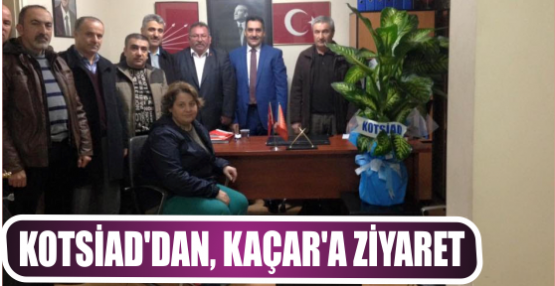Kotsiad'dan, Kaçar'a ziyaret