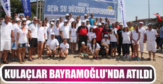 Kulaçlar Bayramoğlu'nda atıldı
