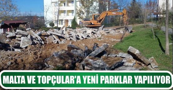 MALTA VE TOPÇULAR'A YENİ PARKLAR YAPILIYOR