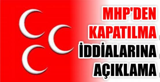 MHP'den 'kapatılma' iddialarına açıklama