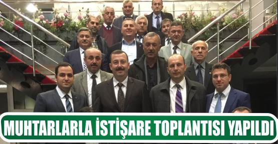 MUHTARLARLA İSTİŞARE TOPLANTISI YAPILDI